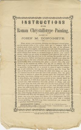 INSTRUCTIONS FOR ROMAN CHRYSTALLOTYPE PAINTING, TAUGHT BY JOHN M. DONAHOE. John M. Donahoe