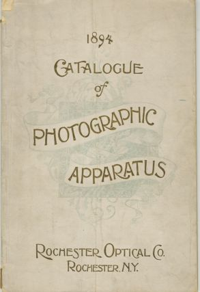 DESCRIPTIVE CATALOGUE AND PRICE LIST OF THE PHOTOGRAPHIC APPARATUS, MANUFACTURED BY ROCHESTER...