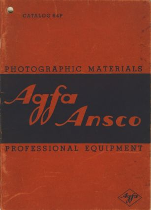 AGFA ANSCO MATERIALS FOR PROFESSIONAL PHOTOGRAPHIC USE: CAMERAS, PAPER, FILMS, CHEMICALS.;...