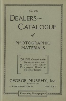 NO. D26. DEALERS CATALOGUE OF PHOTOGRAPHIC MATERIALS.; Prices Quoted in this Catalogue apply only...