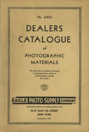NO. D423 DEALERS CATALOGUE OF PHOTOGRAPHIC MATERIALS...; [cover title