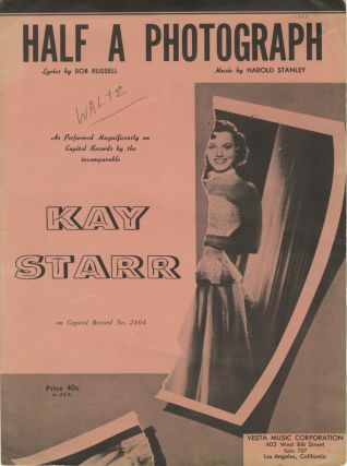 HALF A PHOTOGRAPH.; Lyrics by Bob Russell. As performed by Kay Starr. SHEET MUSIC, Henry Stanley,...