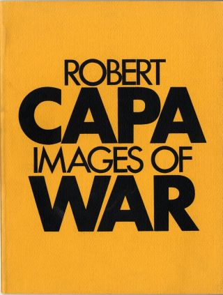 IMAGES OF WAR. Robert Capa